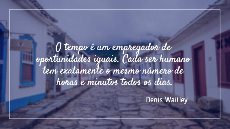 Gerenciar O Tempo - Denis Waitley